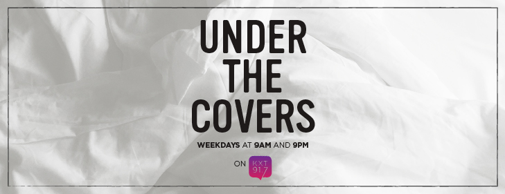 KXT Under the Covers